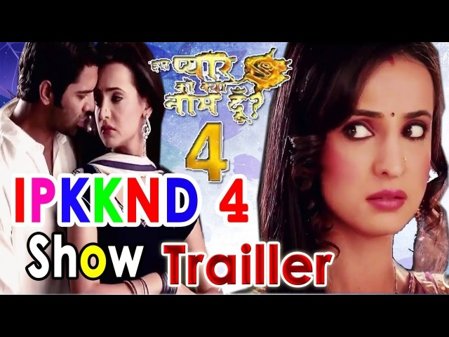 Iss pyar ko kya naam doon 4 _ Upcoming serial | Latest Update | sanaya and barun love story