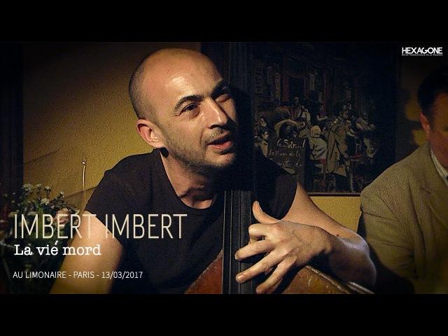 Imbert Imbert - La vie mord