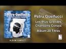 2016 Petru Guelfucci - 20 Titres - Album Complet - Les Plus Grandes Chansons Corses