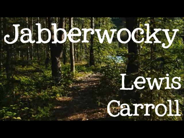 Jabberwocky by Lewis Carrol: Through the Looking Glass - FreeSchool
