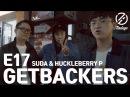 [7INDAYS] E17 : Get Backers (Suda Huckleberry P)
