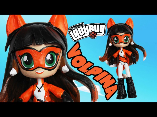 VOLPINA! Miraculous Ladybug Custom Doll Tutorial My Little Pony Equestria Girls Minis | Toy Caboodle