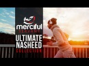 Ultimate Nasheed Collection One Hour of Inspirational Nasheeds
