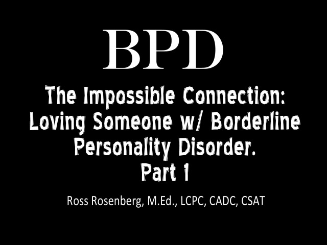 Pt. 1. The Impossible Connection Loving Someone w Borderline Personality Disorder. See Warning