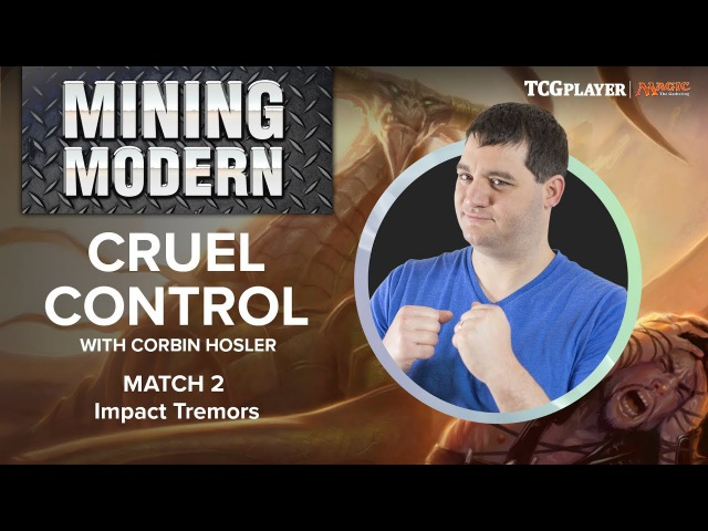 [MTG] Mining Modern - Cruel Control | Match 2 VS Impact Tremors