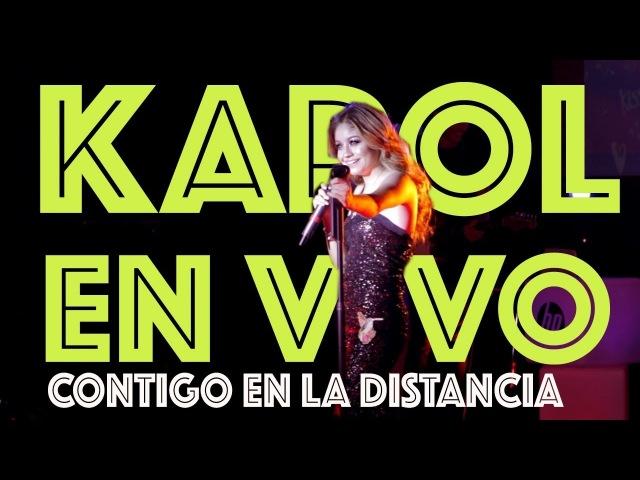 Karol Sevilla I En Vivo HP On Live I Contigo en la distancia