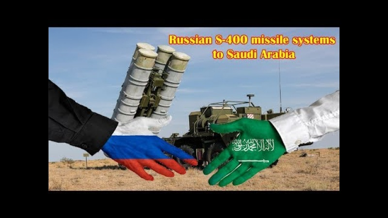 Russia and Saudi Arabia hash over details of S 400 deliveries deal