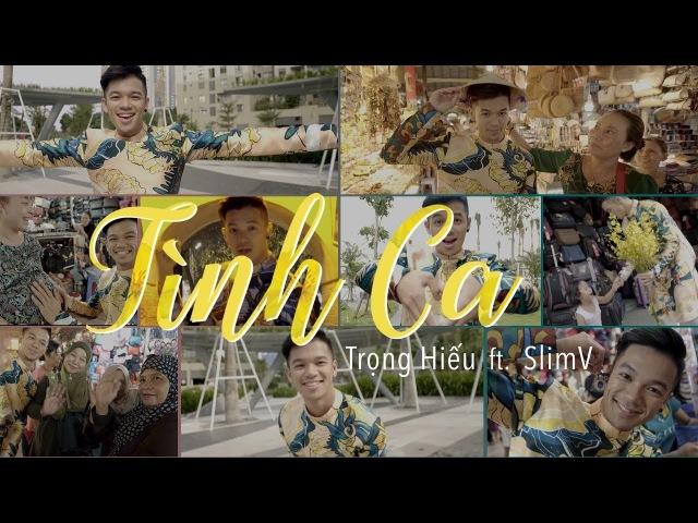 Tình Ca - Official MV | Trọng Hiếu Ft. SlimV - Nhạc Xuân Mậu Tuất 2018