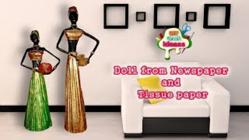 How to make doll from Newspaper and Tissue paper | African doll II DIY Craft Ideas