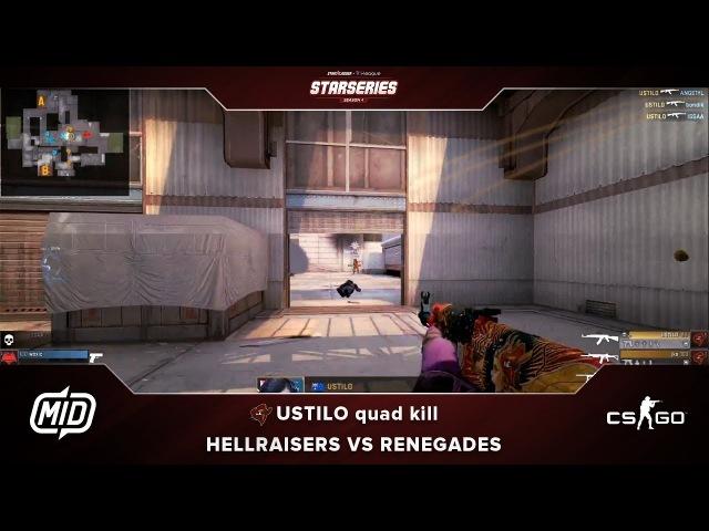 StarSeries i-League S4 | Renegades vs HellRaisers | USTILO quad kill