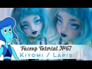 Faceup Tutorial №67 Kiyomi Haunterly Lapis Steven Universe OOAK Custom doll repaint by WillStore