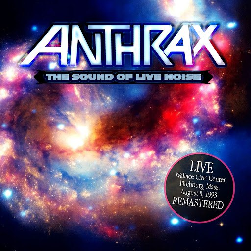Anthrax альбом The Sound of Live Noise: Live at the Wallace Civic Centre, Fitchburg MA 08 Aug '93 (Remastered)