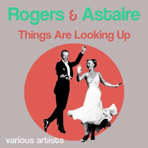 Fred Astaire альбом Rogers & Astaire: Things Are Looking Up