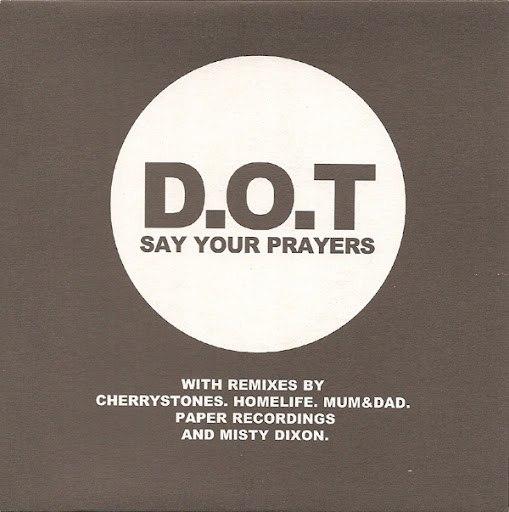 Dot альбом Say Your Prayers