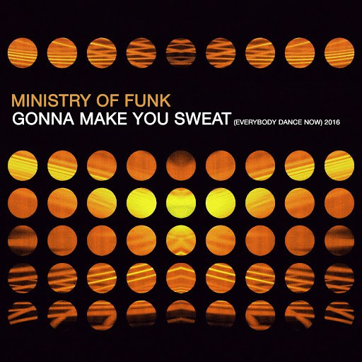 Ministry Of Funk альбом Gonna Make You Sweat (Everybody Dance Now) 2016