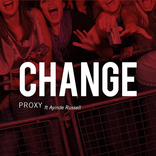 Proxy альбом Change (feat. Ayinde Russell)