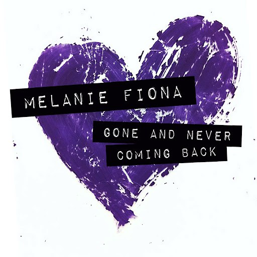Melanie Fiona альбом Gone And Never Coming Back