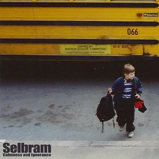 Selbram альбом Calmness and Ignorance