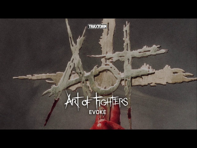 Art of Fighters - Evoke - Traxtorm 0191 [HARDCORE]