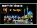 Qeyb dövrünün insanları - Dr. Raefipur