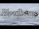 Bloodborne Unused Dialogues 1 ►Hidden New Interesting Lore With Subtitles