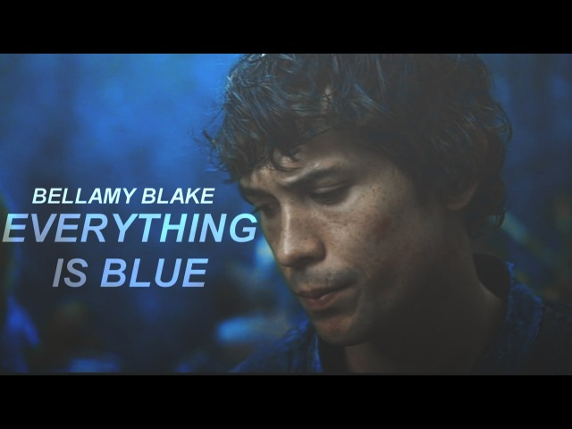 Bellamy Blake | Everything is Blue