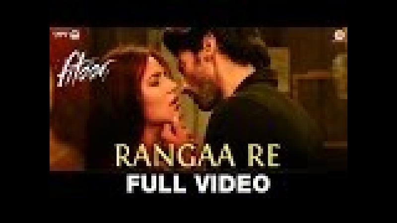 Rangaa Re (Hindi) - Full Video | Fitoor | Aditya Roy Kapur Katrina Kaif | Sunidhi C | Amit Trivedi