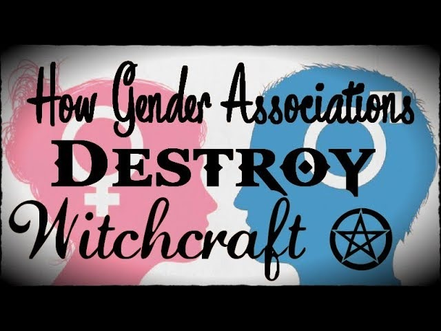 How Gender Associations DESTROY Witchcraft
