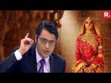 Padmavati Row Deepika Padukone TROLLED, Theatre Vandalized  The Debate With Arnab Goswami