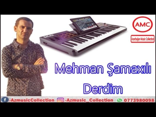Mehman Şamaxılı - Haminin Axtardigi musiqi ( Derdim ) 2017