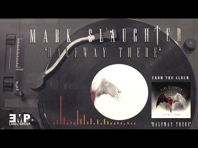 Mark Slaughter - HALFWAY THERE Full Song Promo
