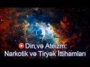 Din və Ateizm Narkotik və Tiryək İttihamları
