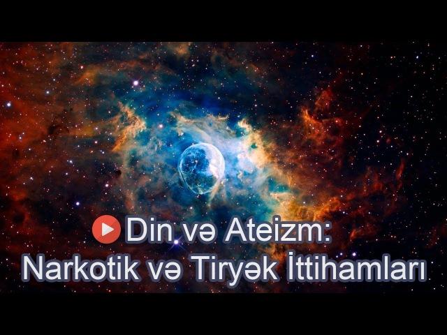 Din və Ateizm: Narkotik və Tiryək İttihamları