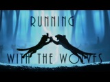 Running with the Wolves x Faded Animation Tribute