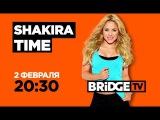 ANONS SHAKIRA TIME on BRIDGE TV 02/02/2018