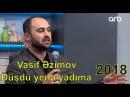 Vasif Əzimov - Düşdü yenə yadıma (2018)