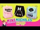 DIY ☆ ¡Haz MINI MOCHILAS de grupos KPOP Sin coser Fácil de hacer ☆ MiniBackPacks l Fabbi Lee