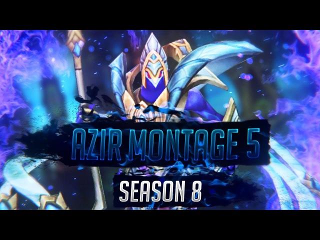 Azir Montage 5 - Best Azir Plays 2018 - ( League of Legends - LoL Montage )