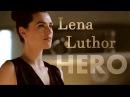 Lena Luther( Supergirl/Kara) - HERO