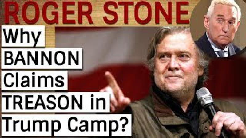 Roger Stone Why BANN0N C aims TREA$0N in P0TU$ Camp