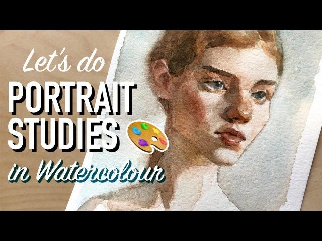 Tips on Doing Portrait Studies in Watercolour!
