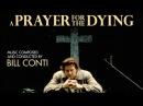 Bill Conti / A Prayer for the Dying – Отходная молитва, 1987. Clip. Custom