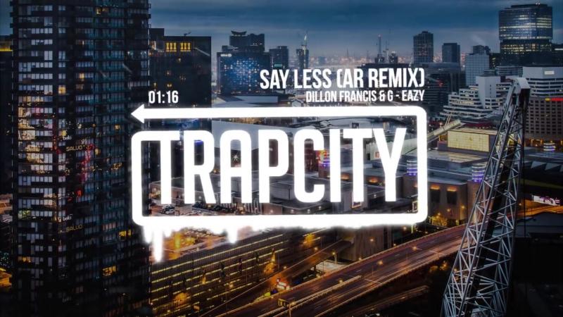 Dillon Francis G-Eazy - Say Less (AR Remix) [Lyrics]