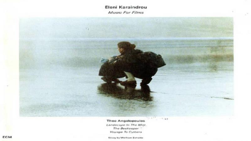 Eleni Karaindrou Music For Films Full Album