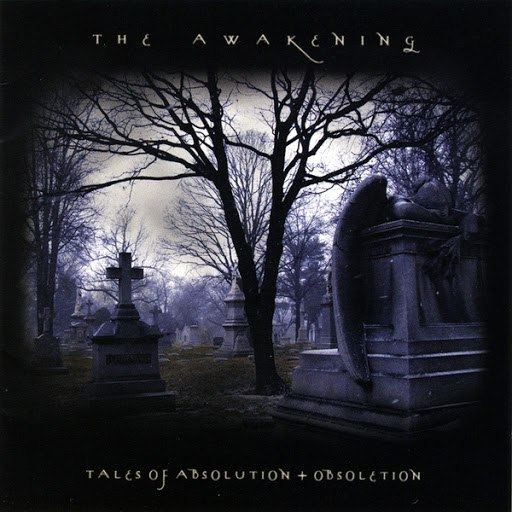 The Awakening альбом Tales Of Absolution + Obsoletion