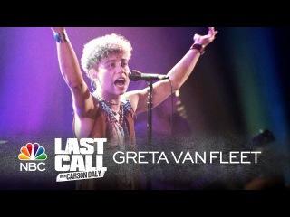 "Greta Van Fleet: ""Flower Power"" - Last Call with Carson Daly (Musical Performance)"