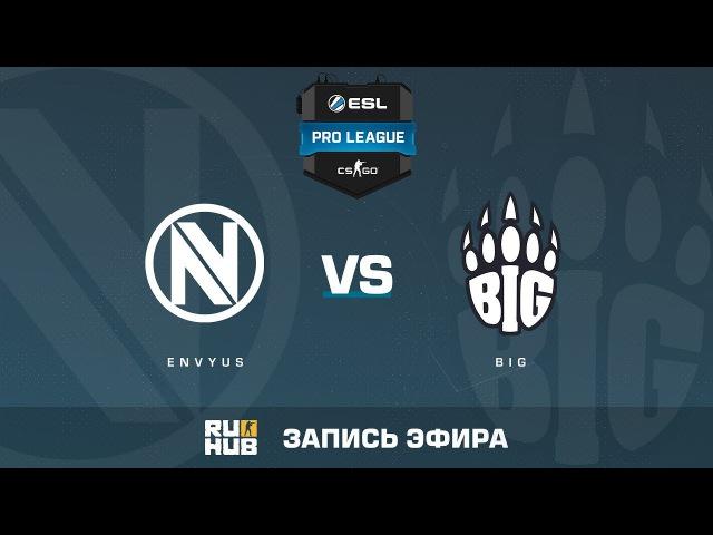 EnVyUs vs BIG - ESL Pro League S6 EU - de_train [Enkanis, yXo]