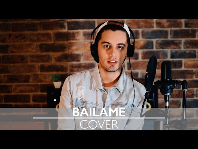 Bailame by Nacho COVER | by Dylan Fuentes