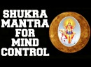 SHUKRA / VENUS MANTRA FOR MIND CONTROL 108 TIMES VERY POWERFUL !