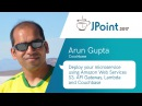 Arun Gupta Deploy your microservice Amazon Web Services S3 API Gateway Lambda and Couchbase